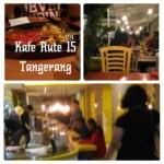 Kuliner Tempat Makan Tangerang Kafe Rute 15