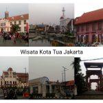 Wisata Kota Tua: Tempat Wisata di Jakarta Barat